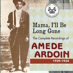 Amede Ardoin   Mama, I'll Be Long Gone   CD 9742   http://catalog.wrlc.org/cgi-bin/Pwebrecon.cgi?BBID=12864696