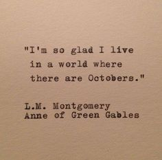 ... October....Anne of Green Gables