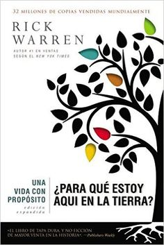 Una Vida con Propósito, ¿Para qué Estoy Aquí en la Tierra?, Edición Ampliada, Rick Warren