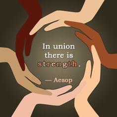 A quote about unity by Aesop http://www.buzzle.com/articles/famous-quotes-about-unity.html