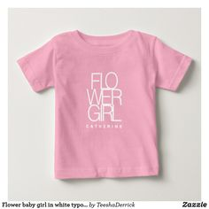 Flower baby girl in white typography, wedding baby T-Shirt, by Teeshaderrick Baby Girl Shirts, Shirts For Girls, Bridal Party Shirts, Typography, Flowers, Mens Tops, T Shirt, Baby Shower, Wedding