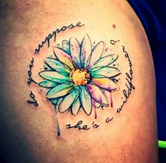 Do you suppose she's a wildflower? Daisy tattoo watercolor