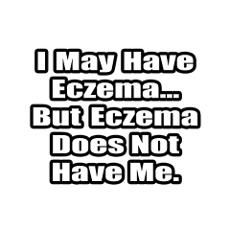 eczema quotes - Revitol Natural Eczema (Dermatitis) Cream Treatment For Baby, Children and Adults. Helps relieve eczema herpeticum, atopic dermatitis, seborrheic dermatitis, and all other types of eczema.   http://www.dermatitiseczemacream.net