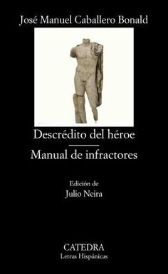 http://www.syndetics.com/index.php?isbn=978843763367Descrédito del héroe ; Manual de infractores / José Manuel Caballero Bonald http://fama.us.es/record=b2649834~S5*spi