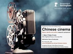 'Chinese Cinema: Space, Identity and Politics' Research Symposium - The University of Nottingham