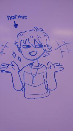 i drew him....