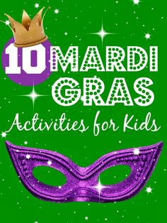 10 fun activities for kids for Mardi Gras @Maaike Boven make lists ... #mardigras
