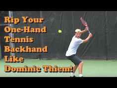 Rip Your One-Handed Tennis Backhand Like Dominic Thiem - YouTube