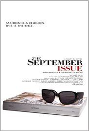Movie: The September Issue Poster Summary: A documentary chronicling Vogue editor-in-chief Anna Wintour's preparations for the 2007 fall-fashion issue.