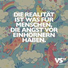Die Realität ist was für Menschen, die Angst vor Einhörnern haben. Visual Statements, Despicable Me, Motivation, Word Porn, Spelling, Fails, Fairy Tales, German, Words