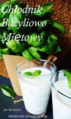 ***dietetyczne dywagacje*** : Chłodnik Bazyliowo Miętowy