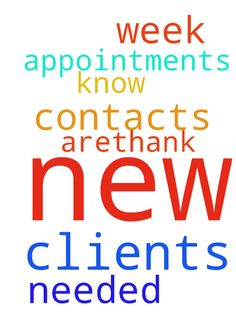 New clients needed -  Lord, I pray for my need for new clients and new appointments... I pray for new contacts this week... You know where they are...Thank You Lord -�I pray for this in Jesus Name. amen  Posted at: https://prayerrequest.com/t/jDX #pray #prayer #request #prayerrequest