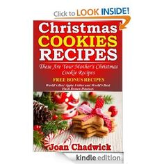 FREE: Christmas Cookie Recipes - These Are Your Mother's Christmas Cookie Recipes eBook: Joan Chadwick: Kindle Store