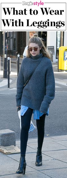 What to wear with leggings: Fall and winter outfit ideas from Gigi Hadid, Kendall Jenner, Jessica Alba, Selena Gomez and Kate Winslet