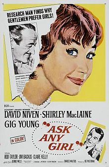 LOVE LOVE LOVE this movie -- Ask Any Girl is a 1959 Metro-Goldwyn-Mayer romantic comedy film starring David Niven, Shirley MacLaine and Gig Young. Classic Movie Posters, Movie Poster Art, Classic Movies, Gig Young, David Niven, Girl Film, Shirley Maclaine, Romance Film, Girl Posters