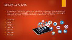 A WebOption Marketing digital cria, gerencia e monitora suas redes sociais visando uma comunicação eficaz com seus clientes através de estratégias criativas que gerem engajamento entre os clientes de sua marca.