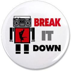 "B Boy Boombox Robot Break It Down 3.5"" Button> B Boy Boombox Robot Break It Down> Welcome To Presents From Santa"