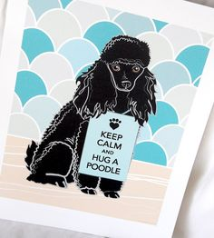 Keep Calm Black Poodle with Scaled Background  7x9 by AfricanGrey, $16.00