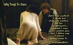 """#Outlander Book Quotes (Outlander) ...""""I dinna ken what's a sadist.""""; Edits by Falling Through the Stones an Outlander Page"""
