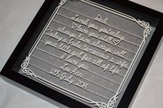 I was asked by a lovely lady to create a papercut quote to give to her dad on her wedding day. Nothing floral like the usual, so here it is.  Facebook - www.facebook.com/rosebudpapercrafts
