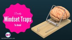 Mindset Traps Every Home Business Owner Needs To Avoid  http://aprilmarietucker.com/mindset-traps-every-home-business-owner-needs-avoid/