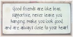 Good friend are like bras primitive wood sign by pattisprimitives, $12.00