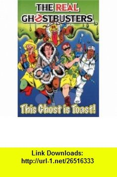 The Real Ghostbusters This Ghost Is Toast! (9781845761431) Dan Abnett, Anthony Williams , ISBN-10: 184576143X  , ISBN-13: 978-1845761431 ,  , tutorials , pdf , ebook , torrent , downloads , rapidshare , filesonic , hotfile , megaupload , fileserve