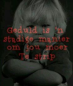'n stadige manier om jou moer te strip. Friend Pictures, Love Pictures, Fine Quotes, Xmas Quotes, Afrikaanse Quotes, Life Learning, Picture Quotes, The Funny, Wise Words