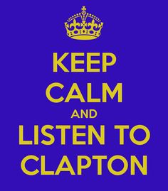 keep-calm-and-listen-to-clapton-5.png (700×800)