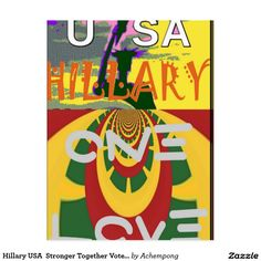 One Love For All minorities #Hillary #USA # Stronger #Together #Vote One Love For H Postcard
