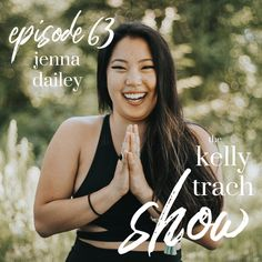 Jenna Dailey on Female Friends, Abandoning Perfection & Honoring the Process - The Kelly Trach Show Podcast To Move Forward, Female Friends, Abandoned, Perspective, Author, Business, Left Out, Perspective Photography, Writers