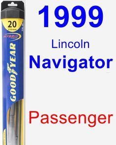 Passenger Wiper Blade for 1999 Lincoln Navigator - Hybrid