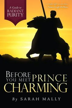 Before You Meet Prince Charming: A Guide to Radiant Purity [Paperback] - Sarah Mally (Apr A young lady who is pure will shine with a radiant brightness in this world of darkness. How can a young lady stay physically and emotionally pure as This Is A Book, The Book, World Of Darkness, Thing 1, Books For Teens, Prince Charming, Great Books, Book Worms, Meet