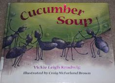 Cucumber Soup by Vickie Leigh Krudwig is full of lovely illustrations and the whole family enjoys reading this tale of bugs who work together, helping some ants move a huge cucumber that has fallen over the entrance to their anthill in the garden. Check out the recipe at the end - it doesn't require cooking, and it uses yogurt with the chunks of cucumber. The ease of preparation, combined with the soup's alternate use as a veggie dip, makes this a fun project to make with the kids!