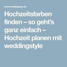 Hochzeitsfarben finden – so geht's ganz einfach – Hochzeit planen mit weddingstyle