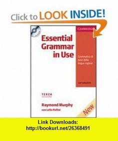 Essential Grammar in Use Italian Edition with Answers and CD-ROM Grammatica di Base della Lingua Inglese (9780521534888) Raymond Murphy, Lelio Pallini , ISBN-10: 0521534887  , ISBN-13: 978-0521534888 ,  , tutorials , pdf , ebook , torrent , downloads , rapidshare , filesonic , hotfile , megaupload , fileserve