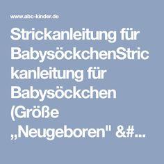 """Strickanleitung für BabysöckchenStrickanleitung für Babysöckchen (Größe """"Neugeboren"""" = Kleidergröße 56/62) - ABC Kinder - Blog für Eltern"""