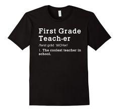 1st Teacher Definition Funny Shirt First Grade Teacher Gift