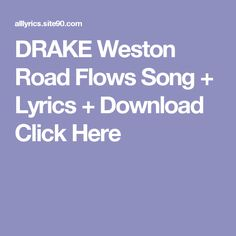 DRAKE Weston Road Flows Song + Lyrics + Download  Click Here Rain Song Lyrics, Blank Space Song Lyrics, 9 Songs, Soul Songs, Gorillaz, David Bowie, Future Purple Reign, Rihanna, Half And Half