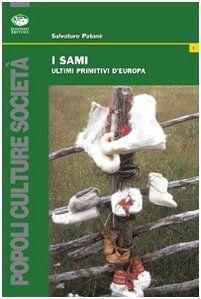 Amazon.it: I sami. Ultimi primitivi d'Europa - Salvatore Patanè - Libri