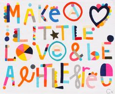 MAKE A LITTLE LOVE & BE A LITTLE FREE – Castle and Things