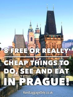 8 Free Or Really Cheap Things To Do, See And Eat In Prague!