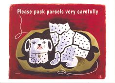 Please pack parcels very carefully, a poster designed for the GPO by Tom Eckersley. Several of Eckersley's posters appear on the London Underground miniature sheet. Staffordshire Dog, Dog Cards, Catalog Design, Heart Art, Vintage Advertisements, Retro Ads, Vintage Ads, Vintage Posters, Public Art