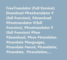 FreeTranslator (Full Version) Download #freetranslator #(full #version), #download #freetranslator #(full #version), #freetranslator #(full #version) #free #download, #free #translator, #translate #languages, #translate #word, #translator, #translate, #translation, #language http://credit-loan.nef2.com/freetranslator-full-version-download-freetranslator-full-version-download-freetranslator-full-version-freetranslator-full-version-free-download-free-translator-translate-la/  # User-friendly…