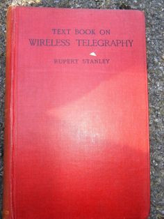 TEXTBOOK ON WIRELESS TELEGRAPHY, VOLUME I, HARDBACK, BY RUPERT STANLEY, DATED…