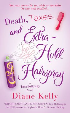 Diane Kelly author of Death,Taxes and Extra-Hold Hairspray will be autographing August 25, 2012 at 7 PM