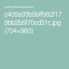 c409a93b5bff982f179bb2b6f70cd31c.jpg (704×960)