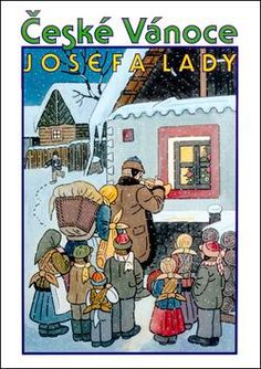 Josef Lada zima v obraze.Josef Lada Winter in the image . Christmas Mood, Christmas Windows, Vintage Christmas Cards, Nocturne, Christmas Pictures, Czech Republic, Book Lovers, Vintage Art, Illustrators