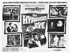 """The Hypnotic Eye (1960). Cool B poster with lots of scenes of action from the movie. """"HypnoMagic"""" - gotta love it!"""