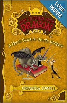 A Hero's Guide to Deadly Dragons (How to Train Your Dragon, Book 6): Cressida Cowell: 9780316085328: Amazon.com: Books